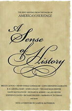 """A Sense of History: The Best Writing from the Pages of """"American Heritage"""": The"""