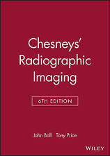 Chesneys′ Radiographic Imaging, John L. Ball