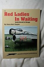 Red Ladies in Waiting Soviet aircraft in storage Squadron Signal book # 6065