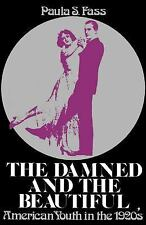 The Damned and the Beautiful: American Youth in the 1920s Galaxy Books