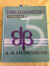 Using Econometrics : A Practical Guide by A. H. Studenmund 5th Edition
