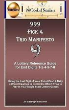 999 Pick 4 Trio Manifesto : A Lottery Reference Guide for End Digits...