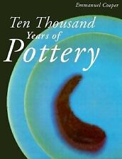 Ten Thousand Years of Pottery by Emmanuel Cooper (2000, Hardcover)