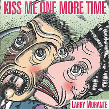 Kiss Me One More Time * by Larry Murante (CD, Mar-2005, Self Produced)