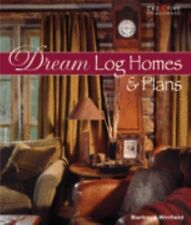 Dream Log Homes and Plans by Winfield, Barbara