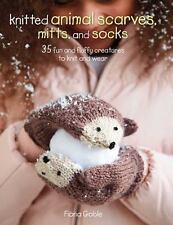 Knitted Animal Scarves, Mitts, and Socks: 35 fun and fluffy creatures to knit an