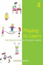 Playing to Learn : The Role of Play in the Early Years by Sandra Smidt (2010,...