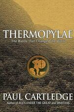 Thermopylae : The Battle That Changed the World by Paul Cartledge (2006,...