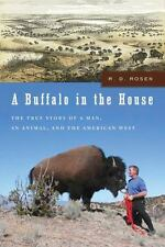 A Buffalo in the House: The True Story About a Man, an Animal, and the American