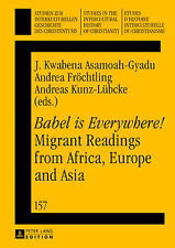Babel is Everywhere! Migrant Readings from Africa, Europe and Asia: Migrant Read