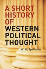 A Short History of Western Political Thought by Spellman, W.M.