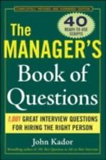 The Manager's Book of Questions: 1001 Great Interview Questions for Hiring the B