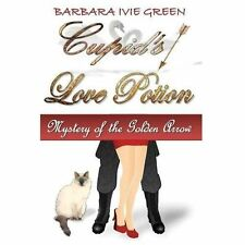 Cupid's Love Potion : Mystery of the Golden Arrow by Barbara Green (2013,...