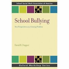 School Bullying: New Perspectives on a Growing Problem SSWAA Workshop Series