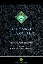 The Book of Character: An Anthology of Writings on Virtue from Islamic and Othe