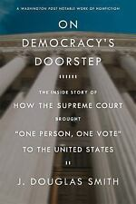 """On Democracy's Doorstep: The Inside Story of How the Supreme Court Brought """"One"""