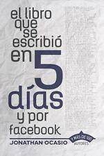 El Libro Que Se Escribió en 5 días y Por Facebook : Para Salvar el Mundo by...