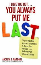 I Love You But You Always Put Me Last: Why the Kids-First Approach to Parenting