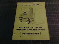 GENUINE WHITE LIFT TRUCK S-637A, ELECTRIC FORKTRUCK OPERATING MANUAL, NOS