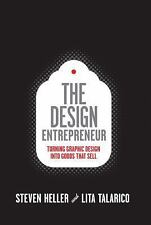 The Design Entrepreneur: Turning Graphic Design Into Goods That Sell (-ExLibrary
