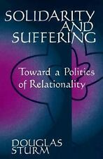 Solidarity and Suffering: Toward a Politics of Relationality (Suny Series, Relig