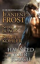 HAUNTED BY YOUR TOUCH by Jeaniene Frost, Shayla Black & Sharie Kohler PARANORMAL