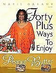 NEW - Forty Plus Ways To Enjoy Peanut Butter by Daramy, Marie