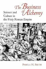 The Business of Alchemy : Science and Culture in the Holy Roman Empire by...