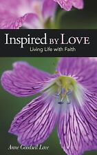 Inspired by Love: Living Life with Faith