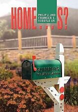 Home S? by Philip J. Voegtle and Frances E. Voegtle Sr. (2011, Hardcover)