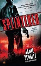 Splintered: An Arcane Underworld Novel by Schultz, Jamie -Paperback
