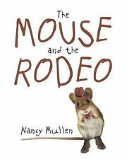 The Mouse and the Rodeo by Nancy Mullen (2015, Paperback)