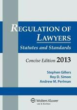 Regulation of Lawyers: Statutes and Standards, Concise Edition, 2013 by Stephen