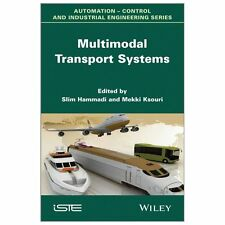 Multimodal Transport Systems by Mekki Ksouri and Slim Hammadi (2013, Hardcover)