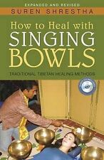 How to Heal with Singing Bowls, Shrestha, Suren, New Condition