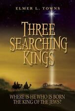 Three Searching Kings by Elmer Towns (2015, Paperback)