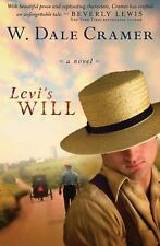 Levi's Will by W. Dale Cramer (2009, Paperback, Reprint)