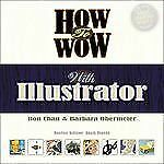 NEW - How to Wow with Illustrator by Chan, Ron; Obermeier, Barbara