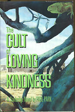 The Cult of Loving Kindness by Paul Park-1991-First Edition/DJ