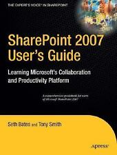 SharePoint 2007 User's Guide: Learning Microsoft's Collaboration and Productivit