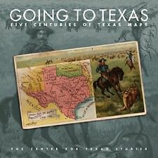Going to Texas : Five Centuries of Texas Maps by Center for Texas Studies at...