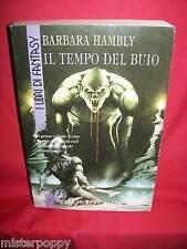 BARBARA HAMBLY Il tempo del buio 1991 Fanucci Prima Edizione con Cartolina