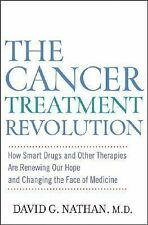 The Cancer Treatment Revolution: by David G. Nathan, M.D.