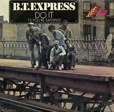 B.T. EXPRESS DO IT 'TIL YOU'RE SATISFIED M- M-