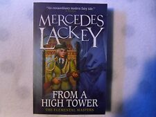 MERCEDES LACKEY – From A High Tower, Elemental Masters series (Paperback, 2015)