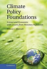 Climate Policy Foundations: Science and Economics with Lessons from Monetary Reg