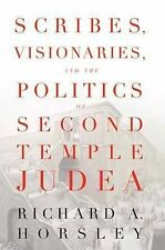 Scribes, Visionaries and the Politics of Second Temple Judea by Richard A....