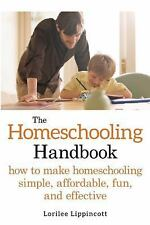 The Homeschooling Handbook: How to Make Homeschooling Simple, Affordable, Fun, a