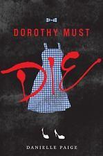 Dorothy Must Die Ser.: Dorothy Must Die 1 by Danielle Paige (2014, Hardcover)