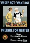WA99 Vintage WW1 Waste Not Want Not Preserve Food War Poster WWI A1/A2/A3/A4